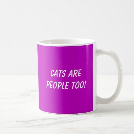 ¡Los gatos son gente también! Taza