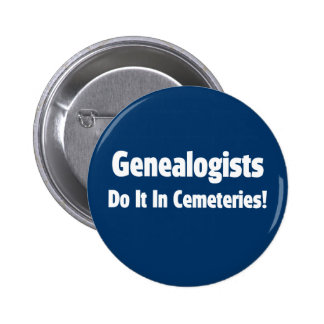 Los Genealogists lo hacen en cementerios Pin Redondo De 2 Pulgadas