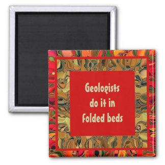 Los geólogos lo hacen en camas dobladas imán cuadrado