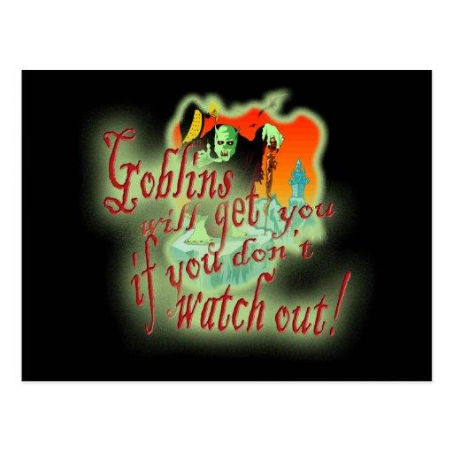 Los Goblins le conseguirán si usted no tiene cuida Tarjetas Postales