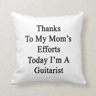 Los gracias a esfuerzos de mi mamá soy hoy un cojines