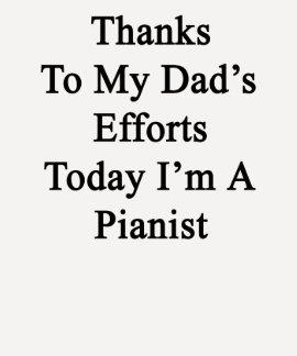 Los gracias a esfuerzos de mi papá soy hoy tee shirt