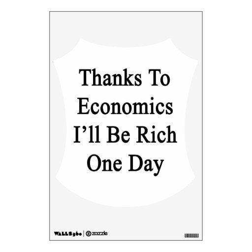 Los gracias a la economía seré un día rico vinilo decorativo