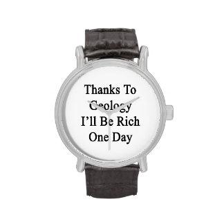 Los gracias a la geología seré un día rico relojes de mano