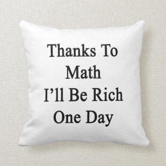 Los gracias a la matemáticas seré un día rico almohadas