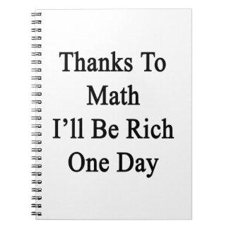 Los gracias a la matemáticas seré un día rico cuadernos