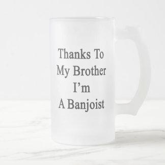 Los gracias a mi Brother soy Banjoist Taza De Café