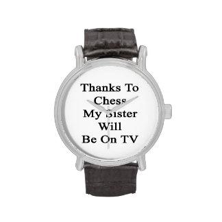 Los gracias al ajedrez mi hermana estarán en la TV Reloj De Mano