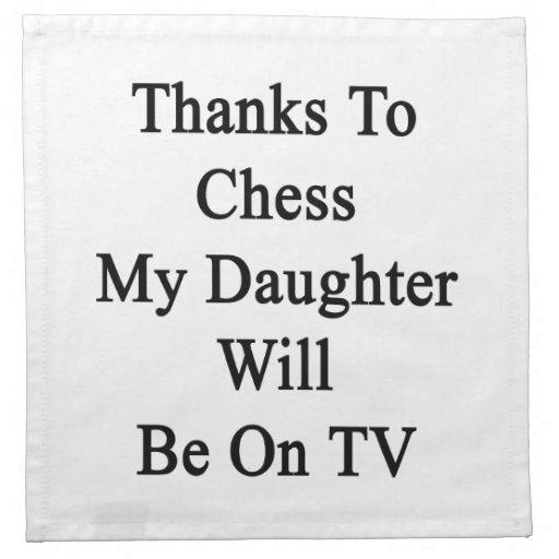 Los gracias al ajedrez mi hija estarán en la TV Servilleta De Papel