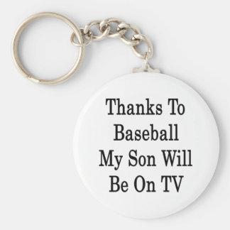 Los gracias al béisbol mi hijo estarán en la TV Llavero Redondo Tipo Pin