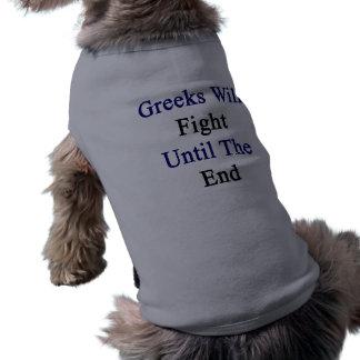 Los Griegos lucharán hasta el extremo Camiseta De Perrito