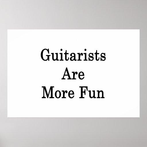 Los guitarristas son más diversión poster