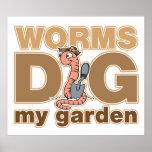 Los gusanos cavan mi jardín posters