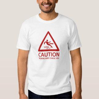 Los gusanos de la precaución pueden perseguirle camisas