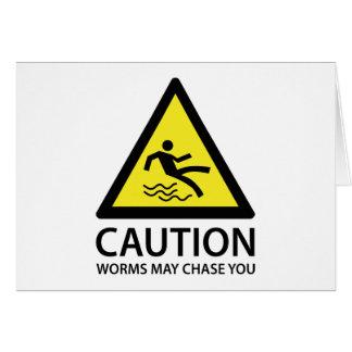 Los gusanos de la precaución pueden perseguirle tarjeta de felicitación