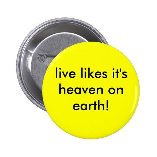 ¡los gustos vivos es cielo en la tierra! pin redondo de 2 pulgadas