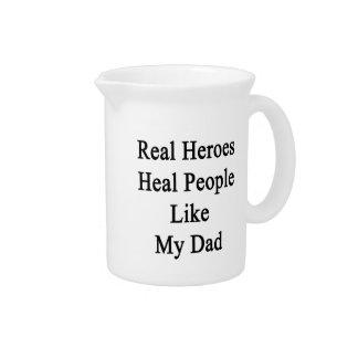 Los héroes reales curan a gente como mi papá jarras para bebida