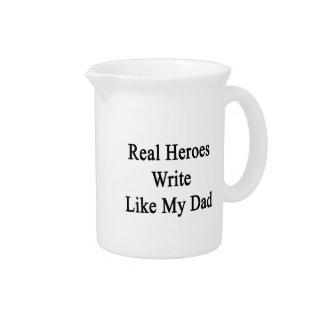 Los héroes reales escriben como mi papá jarras de beber