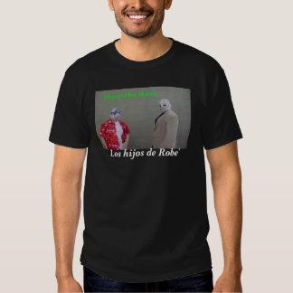 Los hijos de Robe' Tee Shirts
