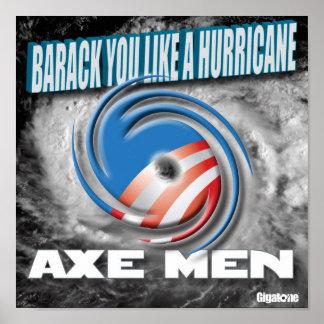 Los hombres Barack del hacha usted tiene gusto de  Poster