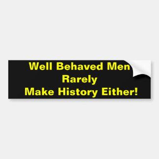 ¡Los hombres bien comportados raramente hacen hist Pegatina Para Auto