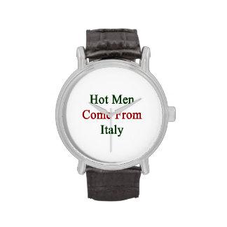 Los hombres calientes vienen de Italia Reloj