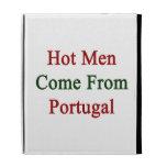 Los hombres calientes vienen de Portugal