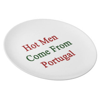 Los hombres calientes vienen de Portugal Platos Para Fiestas
