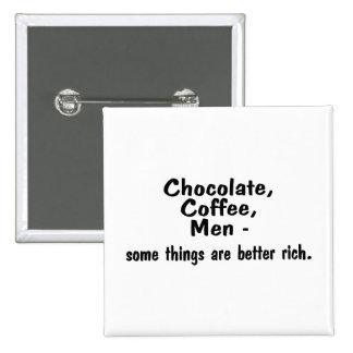 Los hombres del café del chocolate algunas cosas s pin cuadrada 5 cm