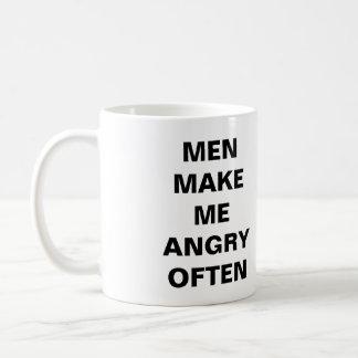 Los hombres me hacen a menudo la taza enojada