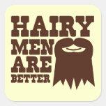 ¡Los hombres melenudos son MEJORES! con una Pegatina Cuadrada