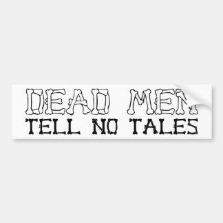 Los hombres muertos no cuentan ningún cuento pegatina para auto