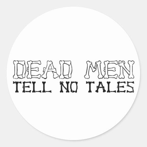Los hombres muertos no cuentan ningún cuento pegatina redonda