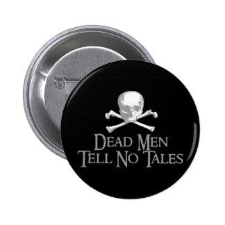 Los hombres muertos no cuentan ningún cuento pin redondo de 2 pulgadas