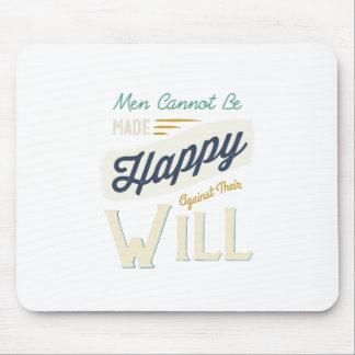 Los hombres no pueden ser hechos felices contra su tapete de raton
