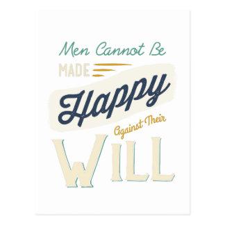 Los hombres no pueden ser hechos felices contra su postal