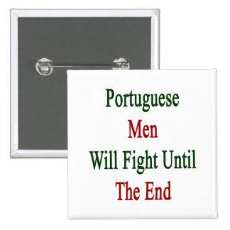Los hombres portugueses lucharán hasta el extremo