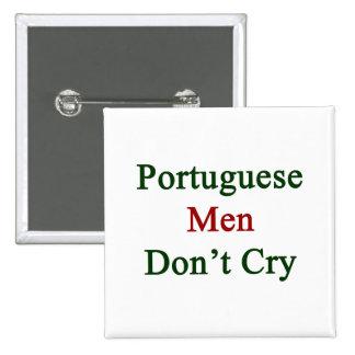 Los hombres portugueses no lloran pins