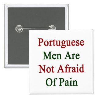Los hombres portugueses no tienen miedo de dolor pins