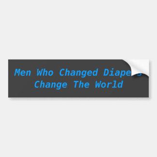 Los hombres que cambian los pañales cambian el mun pegatina para auto