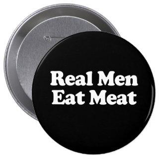 Los hombres reales comen la carne pin redondo 10 cm