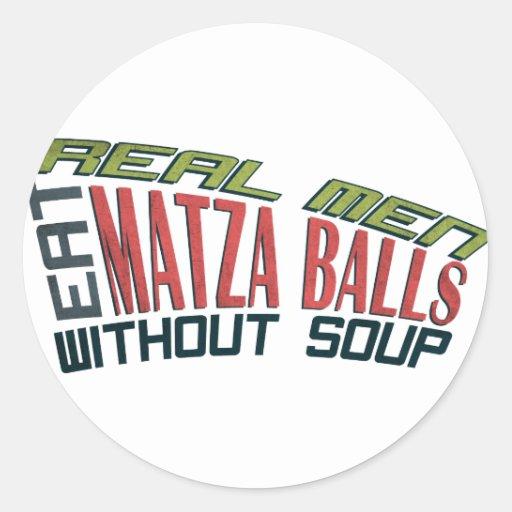 Los hombres reales comen las bolas de Matza - Pegatina Redonda
