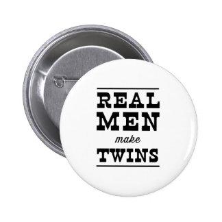 Los hombres reales hacen a gemelos pin redondo de 2 pulgadas