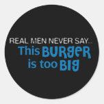 Los hombres reales nunca dicen - esta hamburguesa etiquetas redondas