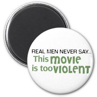 Los hombres reales nunca dicen - esta película es  imán redondo 5 cm