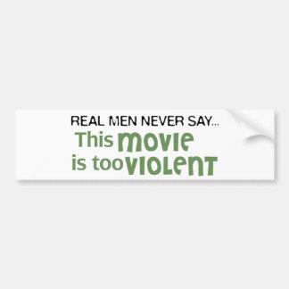 Los hombres reales nunca dicen - esta película es  pegatina para auto