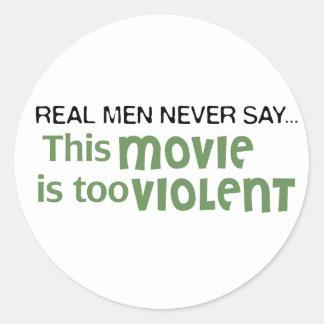 Los hombres reales nunca dicen - esta película es pegatina redonda