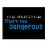 Los hombres reales nunca dicen que es demasiado postal
