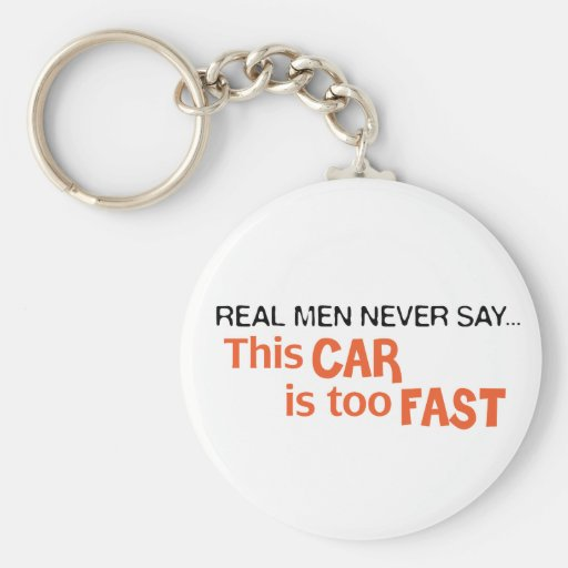 ¡Los hombres reales nunca dicen que este coche es  Llavero Redondo Tipo Pin