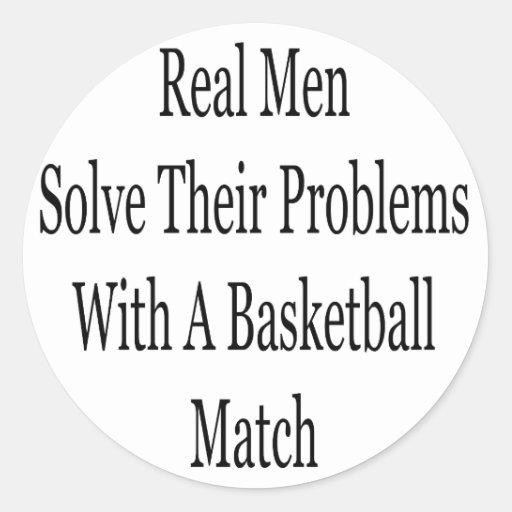 Los hombres reales solucionan sus problemas con un pegatina redonda